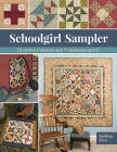 Schoolgirl Sampler: 72 Simple 4 Blocks and 7 Charming Quilts Cover Image