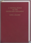 A Textual Guide to the Greek New Testament: An Adaptation of Bruce M. Metzger's Textual Commentary for the Needs of Translators Cover Image