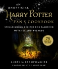 An Unofficial Harry Potter Fan's Cookbook: Spellbinding Recipes for Famished Witches and Wizards Cover Image