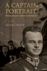A Captain's Portrait: Witold Pilecki - Martyr for Truth Cover Image
