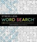 Stress Less Word Search: 100 Word Search Puzzles for Fun and Relaxation Cover Image