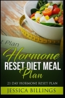 Hormone Reset Diet Meal Plan: 21 Day Hormone Reset Plan Cover Image