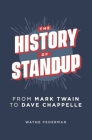 The History of Stand-Up: From Mark Twain to Dave Chappelle Cover Image