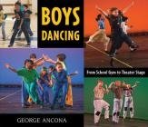 Boys Dancing: From School Gym to Theater Stage Cover Image