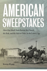 American Sweepstakes: How One Small State Bucked the Church, the Feds, and the Mob to Usher in the Lottery Age Cover Image
