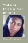 Walk by Faith & Not by Sight Cover Image