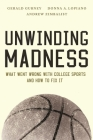 Unwinding Madness: What Went Wrong with College Sports--And How to Fix It Cover Image