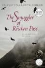 The Smuggler of Reschen Pass: A Reschen Valley Novella Cover Image
