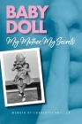 Baby Doll: My Mother, My Secrets Cover Image