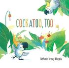 Cockatoo, Too Cover Image