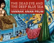 The Dead Eye and the Deep Blue Sea: A Graphic Memoir of Modern Slavery Cover Image
