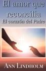 El Amor que reconcilia: El corazón del Padre Cover Image