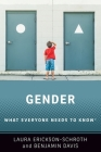Gender: What Everyone Needs to Know(r) Cover Image