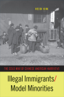 Illegal Immigrants/Model Minorities: The Cold War of Chinese American Narrative (Asian American History & Cultu) Cover Image