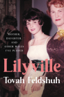 Lilyville: Mother, Daughter, and Other Roles I've Played Cover Image