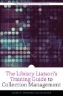 The Library Liaison's Training Guide to Collection Management Cover Image