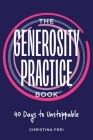 The Generosity Practice: 40 Days to Unstoppable Cover Image