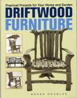 Driftwood Furniture: Practical Projects for Your Home and Garden Cover Image