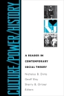 Culture/Power/History: A Reader in Contemporary Social Theory Cover Image