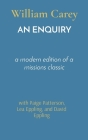 An Enquiry: a modern edition of a missions classic Cover Image