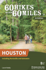 60 Hikes Within 60 Miles: Houston: Including Huntsville and Galveston Cover Image