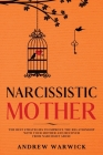 Narcissistic Mother: The Best Strategies to improve the relationship with your mother and recover from narcissist abuse Cover Image