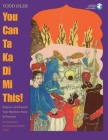 You Can Ta Ka Di Mi This!: Improve and Expand Your Rhythmic Sense and Precision [With CD] Cover Image