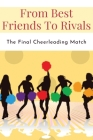 From Best Friends To Rivals: The Final Cheerleading Match: Cheerleading Books Fiction Cover Image
