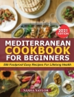 Mediterrenean Cookbook for Beginners: 550 Foolproof Easy Recipes for Lifelong Health Cover Image