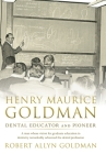 Henry Maurice Goldman: Dental Educator and Pioneer Cover Image