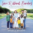 Love Without Borders: How Bold Faith Opens the Door to Embracing the Unexpected Cover Image