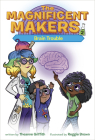 The Magnificent Makers #2: Brain Trouble Cover Image