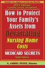 How to Protect Your Family's Assets from Devastating Nursing Home Costs: Medicaid Secrets (9th Edition) Cover Image