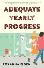 Adequate Yearly Progress: A Novel Cover Image