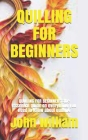 Quilling for Beginners: QUILLING FOR BEGINNERS: the essential guide on everything you need to know about quilling Cover Image