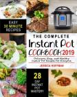Instant Pot Cookbook 2019: The Complete Instant Pot Cookbook - Delicious, Easy, and Healthy Instant Pot Recipes For Everyone Cover Image