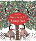 Hope Is a Girl Selling Fruit Cover Image