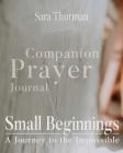 Small Beginnings Companion Prayer Journal Cover Image