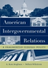 American Intergovernmental Relations: A Fragmented Federal Polity Cover Image