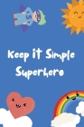 Keep It Simple Superhero Pocketbook Cover Image