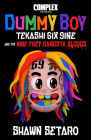 Complex Presents Dummy Boy: Tekashi 6ix9ine and The Nine Trey Gangsta Bloods Cover Image