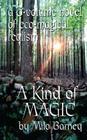 A Kind of Magic: a three-volume novel of eco-magical realism Cover Image