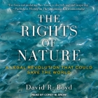 The Rights of Nature Lib/E: A Legal Revolution That Could Save the World Cover Image