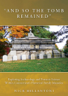And So the Tomb Remained: Exploring Archaeology and Forensic Science Within Connecticut's Historical Family Mausolea (Studies in Funerary Archaeology #16) Cover Image