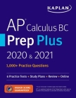 AP Calculus BC Prep Plus 2020 & 2021: 6 Practice Tests + Study Plans + Review + Online (Kaplan Test Prep) Cover Image