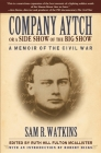 Company Aytch or a Side Show of the Big Show: A Memoir of the Civil War Cover Image