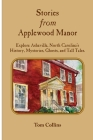 Stories from Applewood Manor: Explore Asheville, North Carolina's History, Mysteries, Ghosts, and Tall Tales. Cover Image