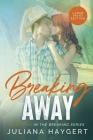 Breaking Away [Large Print] Cover Image