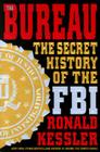 The Bureau: The Secret History of the FBI Cover Image