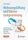 Wohnungslüftung Und Wärmerückgewinnung: Ein Beitrag Zur Wohngesundheit Und Zum Klimaschutz Cover Image